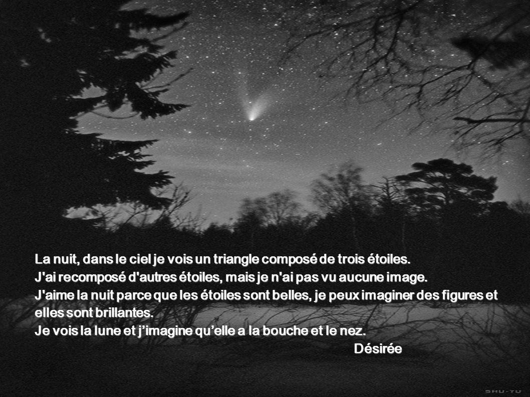 La nuit, dans le ciel je vois un triangle composé de trois étoiles.