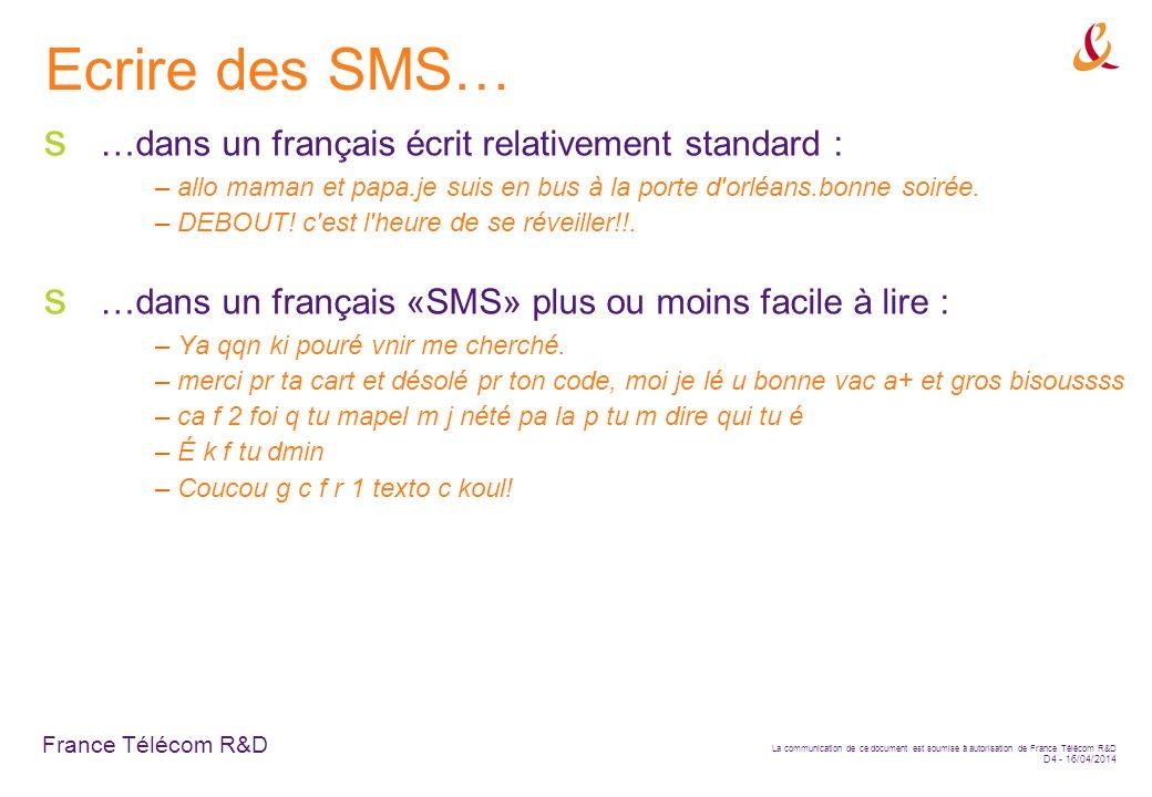 Ecrire des SMS… …dans un français écrit relativement standard :