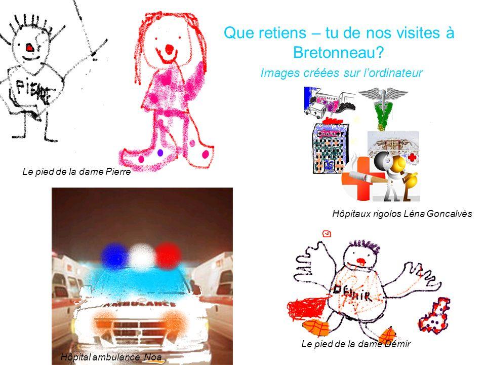Que retiens – tu de nos visites à Bretonneau