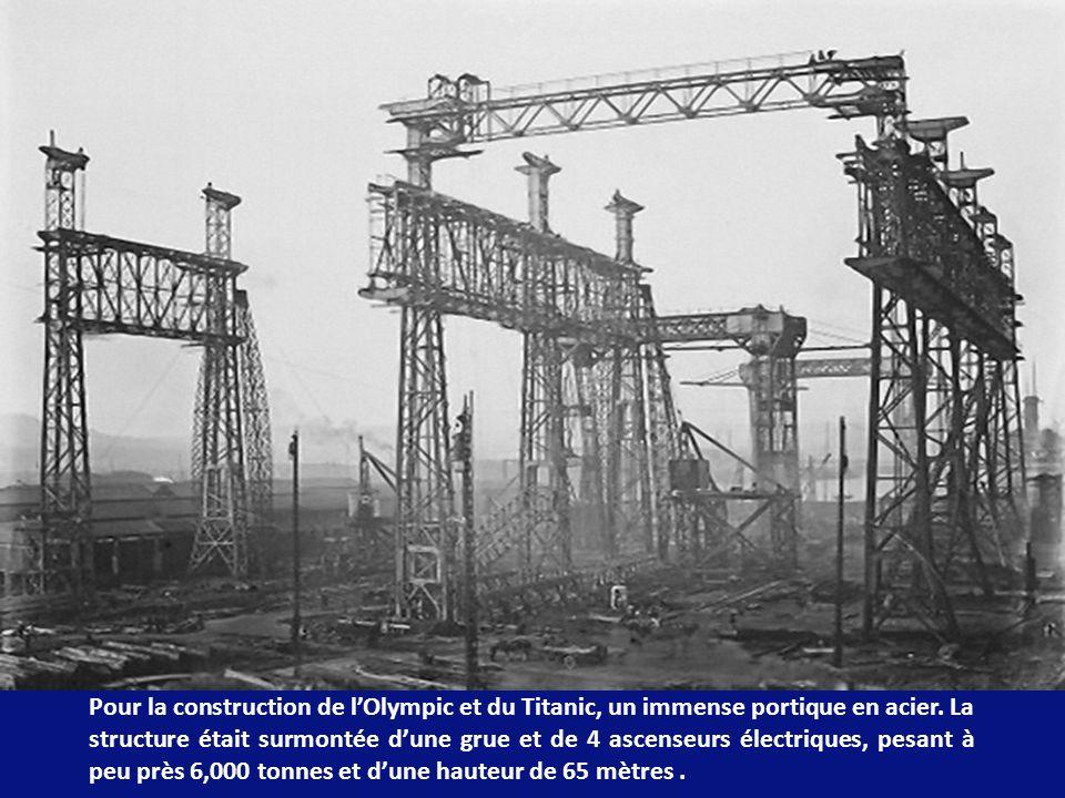 Pour la construction de l'Olympic et du Titanic, un immense portique en acier.