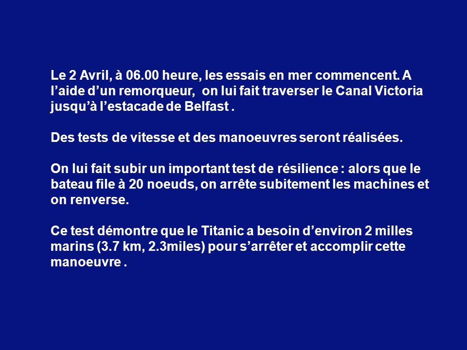 Le 2 Avril, à 06. 00 heure, les essais en mer commencent