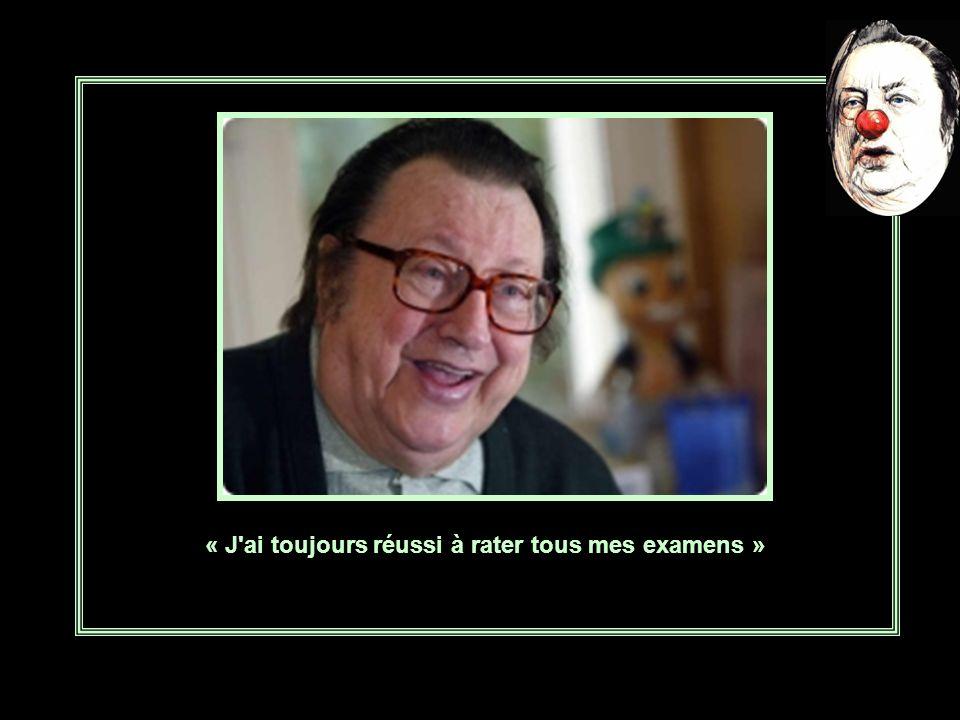 « J ai toujours réussi à rater tous mes examens »