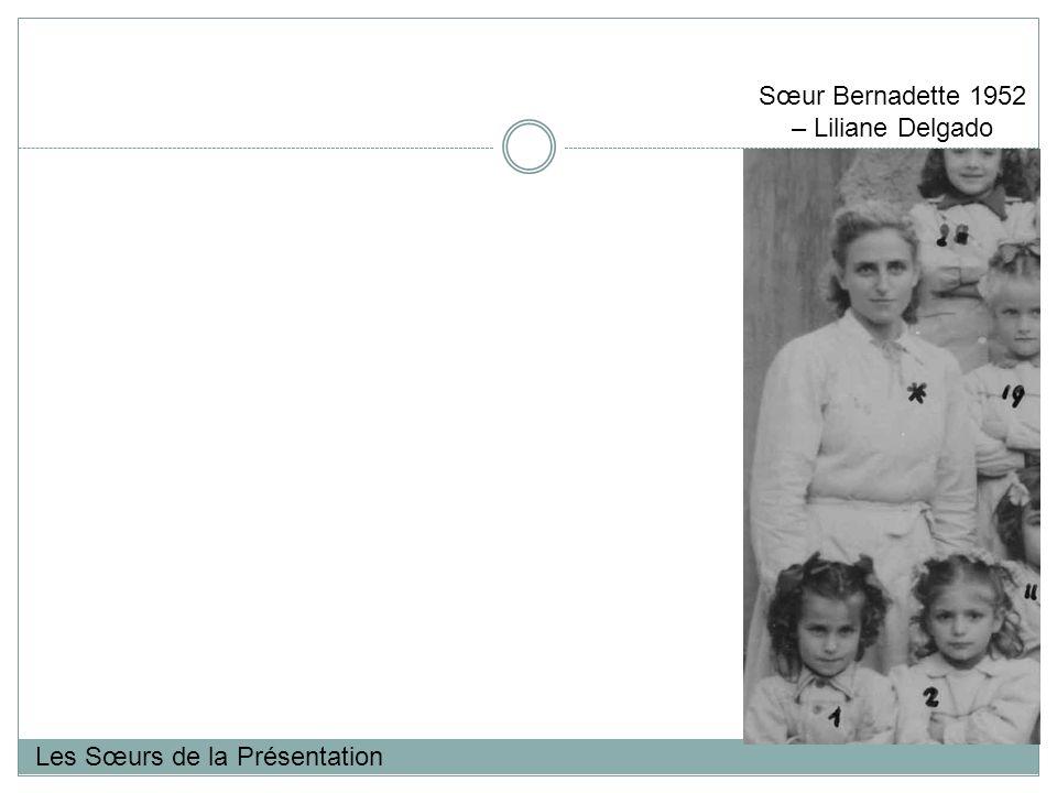 Sœur Bernadette 1952 – Liliane Delgado