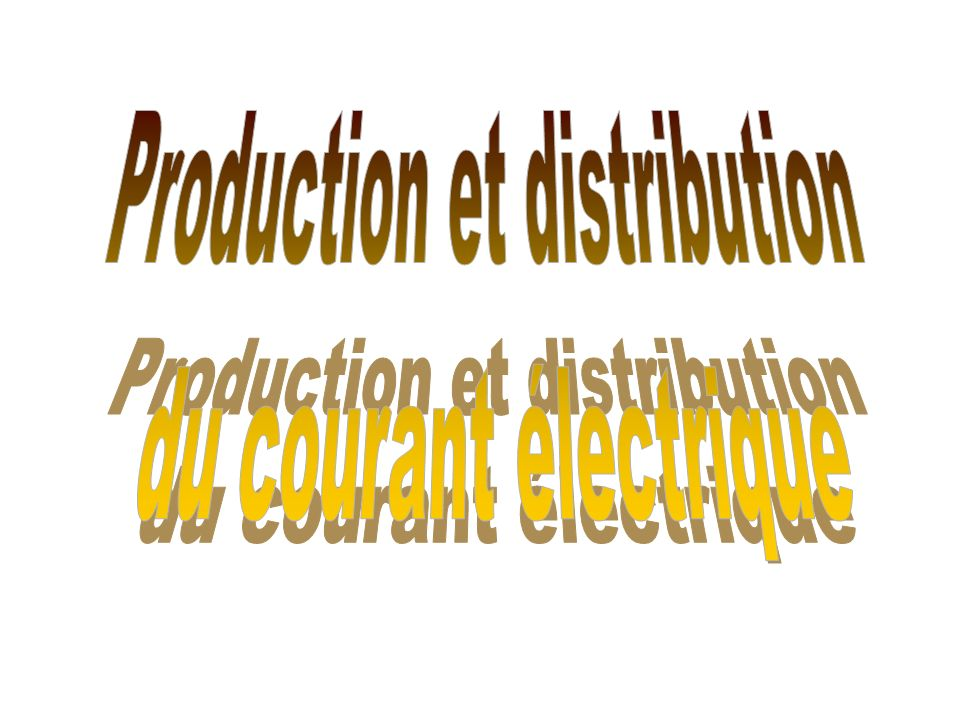 Production et distribution