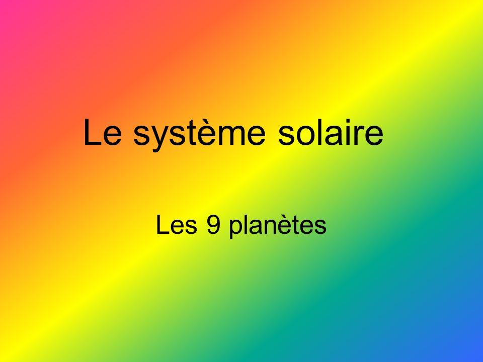 Le système solaire Les 9 planètes