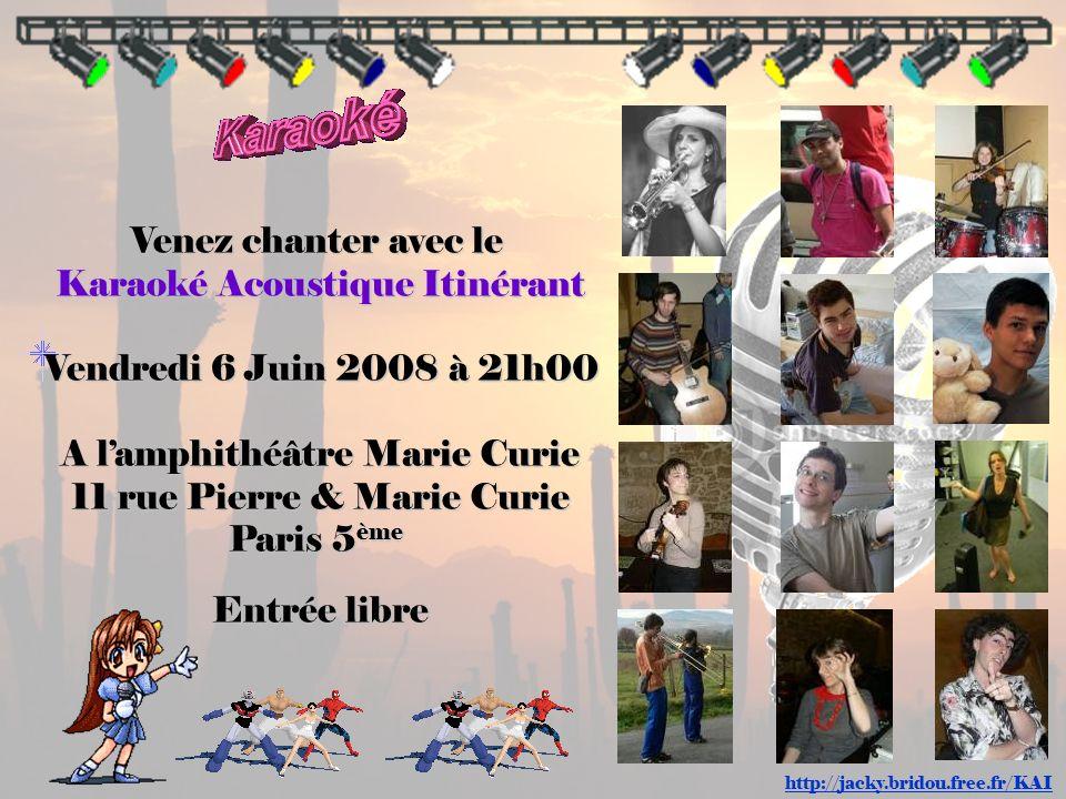 Karaoké Acoustique Itinérant Vendredi 6 Juin 2008 à 21h00