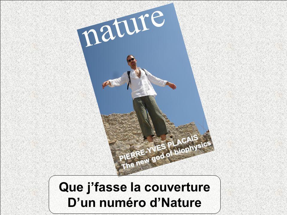 Que j'fasse la couverture D'un numéro d'Nature