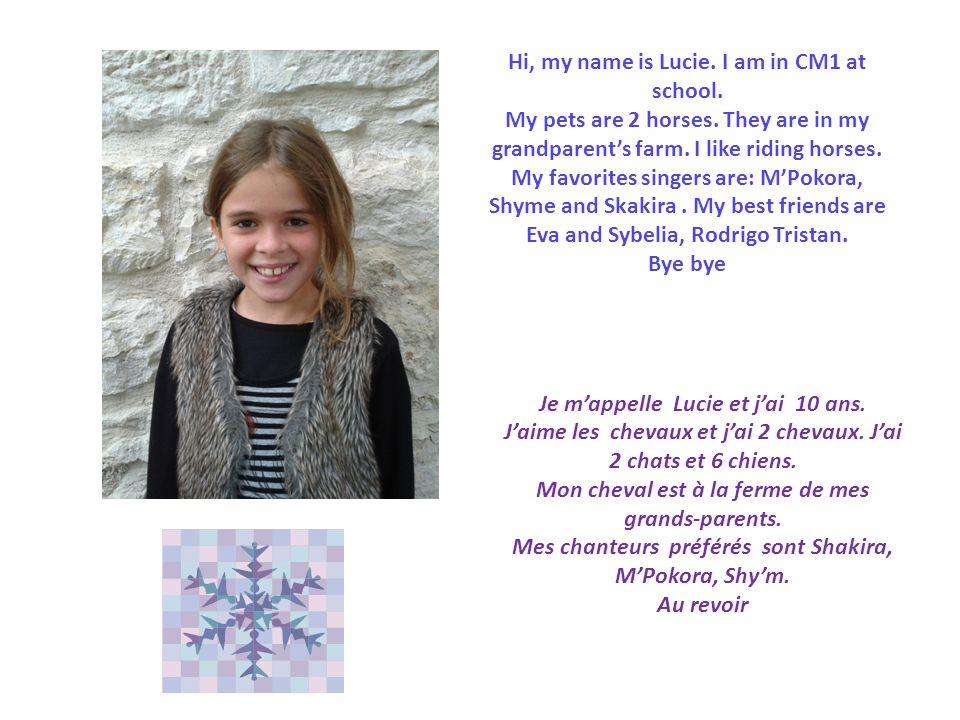 Hi, my name is Lucie. I am in CM1 at school.