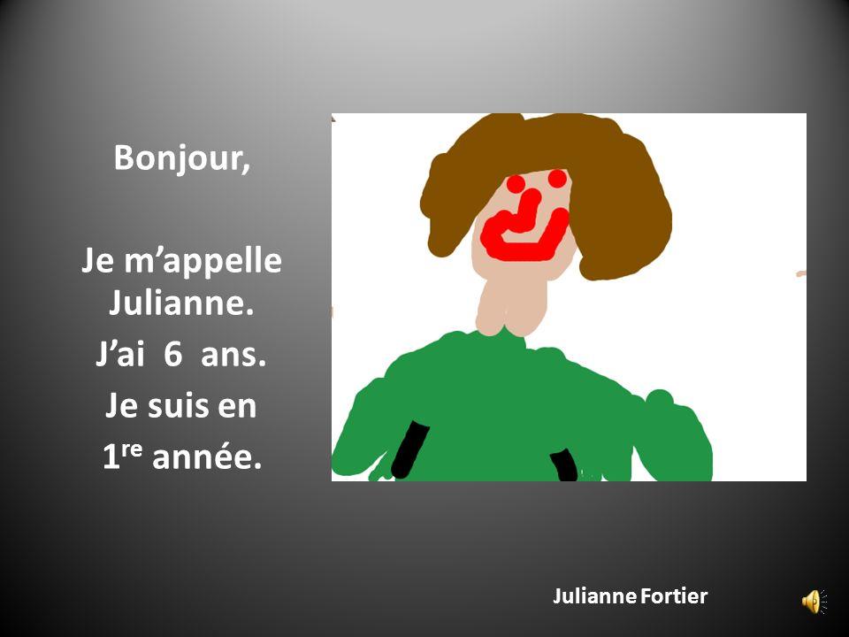 Bonjour, Je m'appelle Julianne. J'ai 6 ans. Je suis en 1re année.