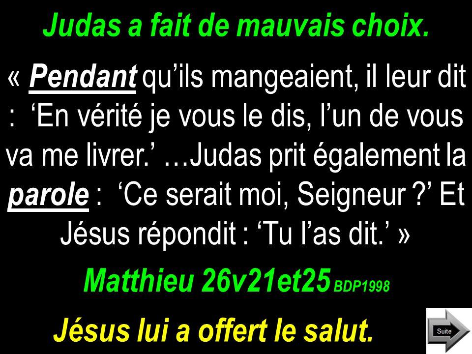 Judas a fait de mauvais choix.
