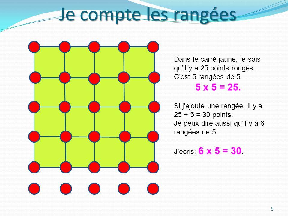 Je compte les rangées 5 x 5 = 25.