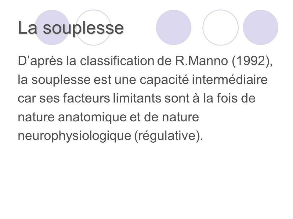 La souplesse D'après la classification de R.Manno (1992),