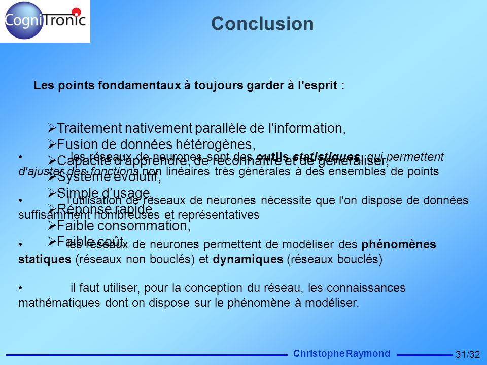 Conclusion Traitement nativement parallèle de l information,