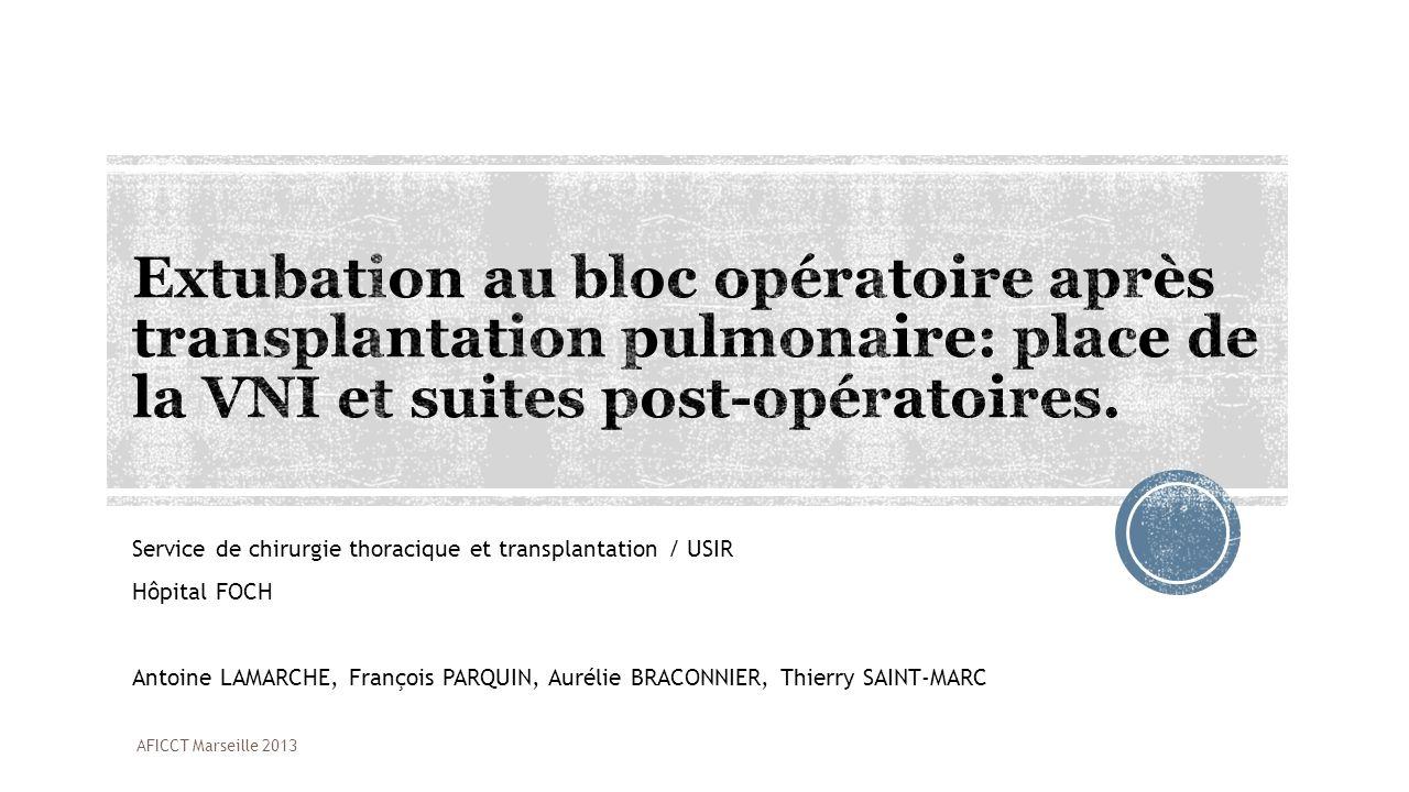 Extubation au bloc opératoire après transplantation pulmonaire: place de la VNI et suites post-opératoires.