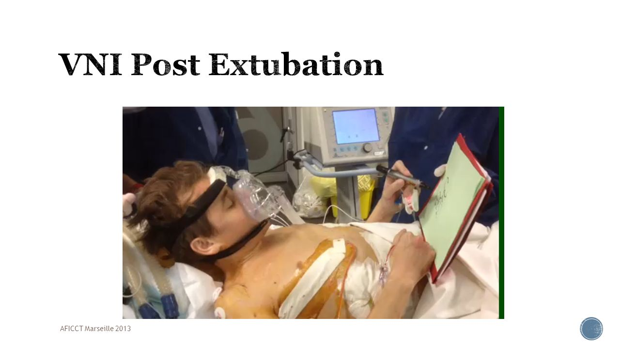 VNI Post Extubation AFICCT Marseille 2013