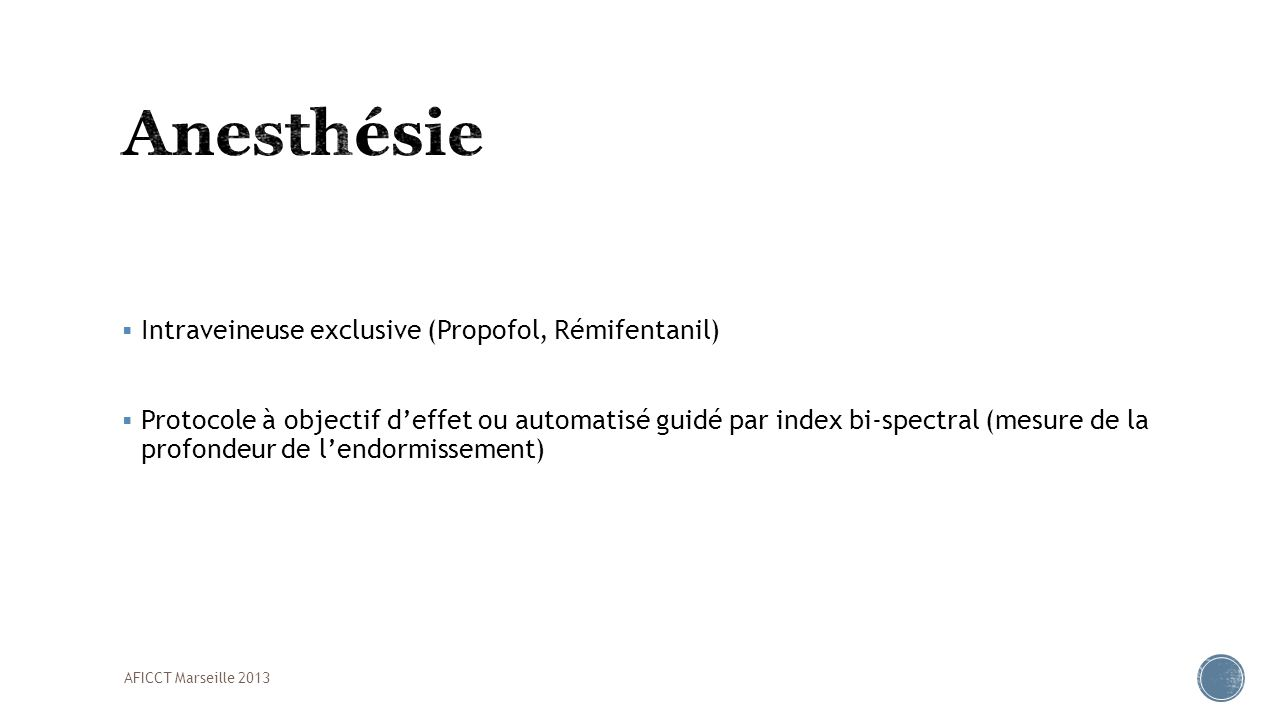 Anesthésie Intraveineuse exclusive (Propofol, Rémifentanil)