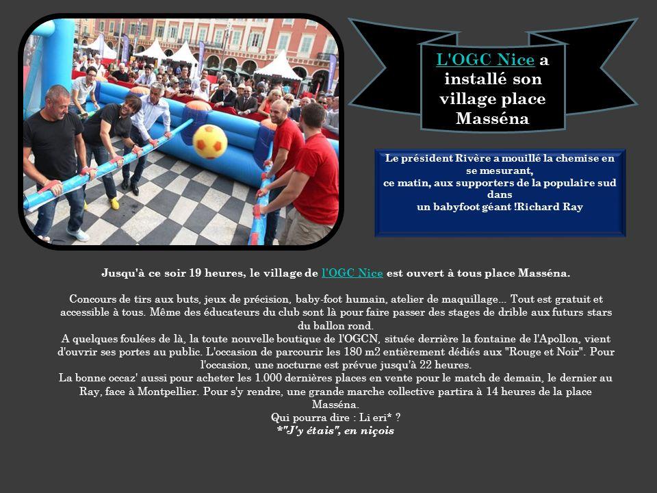 L OGC Nice a installé son village place Masséna