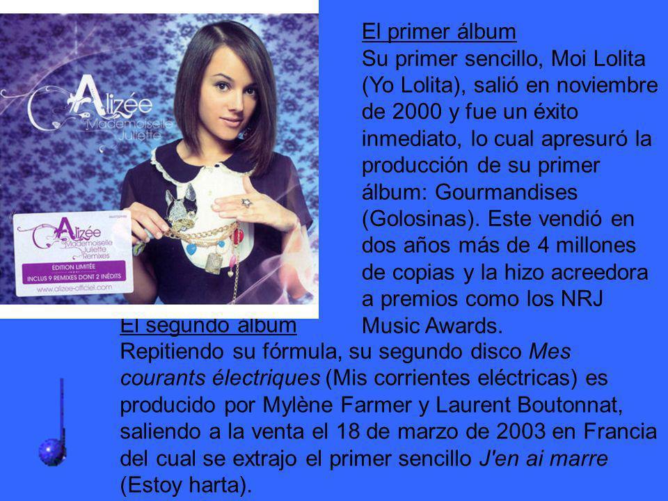 El primer álbum Su primer sencillo, Moi Lolita (Yo Lolita), salió en noviembre de 2000 y fue un éxito inmediato, lo cual apresuró la producción de su primer álbum: Gourmandises (Golosinas). Este vendió en dos años más de 4 millones de copias y la hizo acreedora a premios como los NRJ Music Awards.