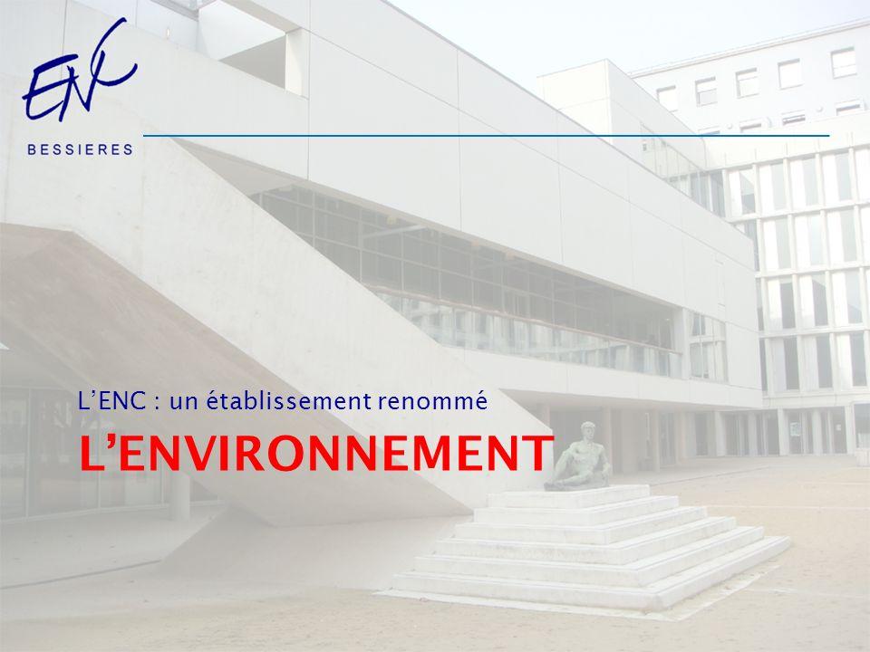 L'ENC : un établissement renommé
