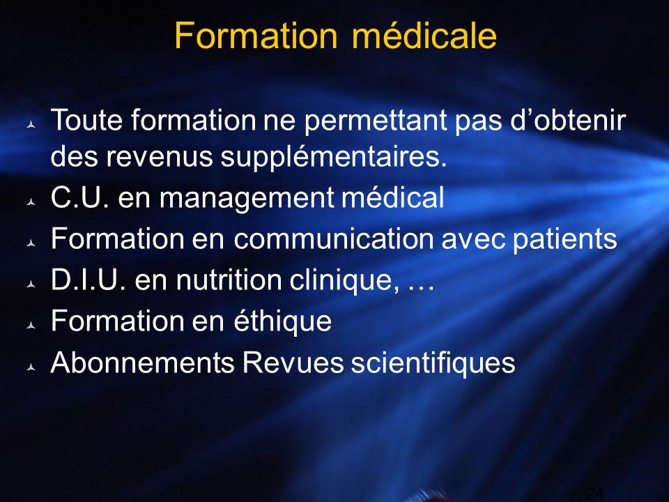 Formation médicale Toute formation ne permettant pas d'obtenir des revenus supplémentaires. C.U. en management médical.