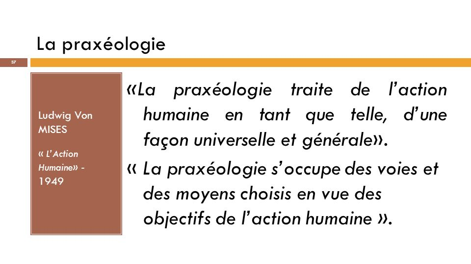 La praxéologie Ludwig Von MISES. « L'Action Humaine» - 1949.