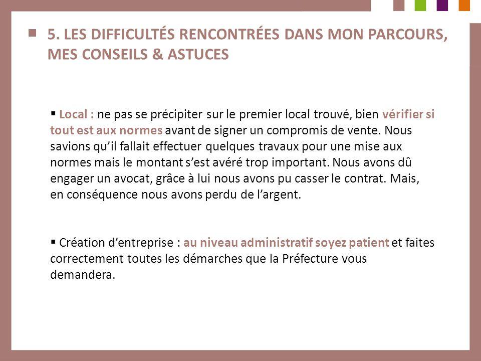 5. LES DIFFICULTÉS RENCONTRÉES DANS MON PARCOURS, MES CONSEILS & ASTUCES