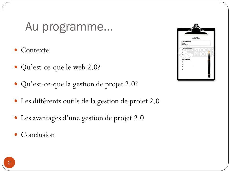 Au programme… Contexte Qu'est-ce-que le web 2.0