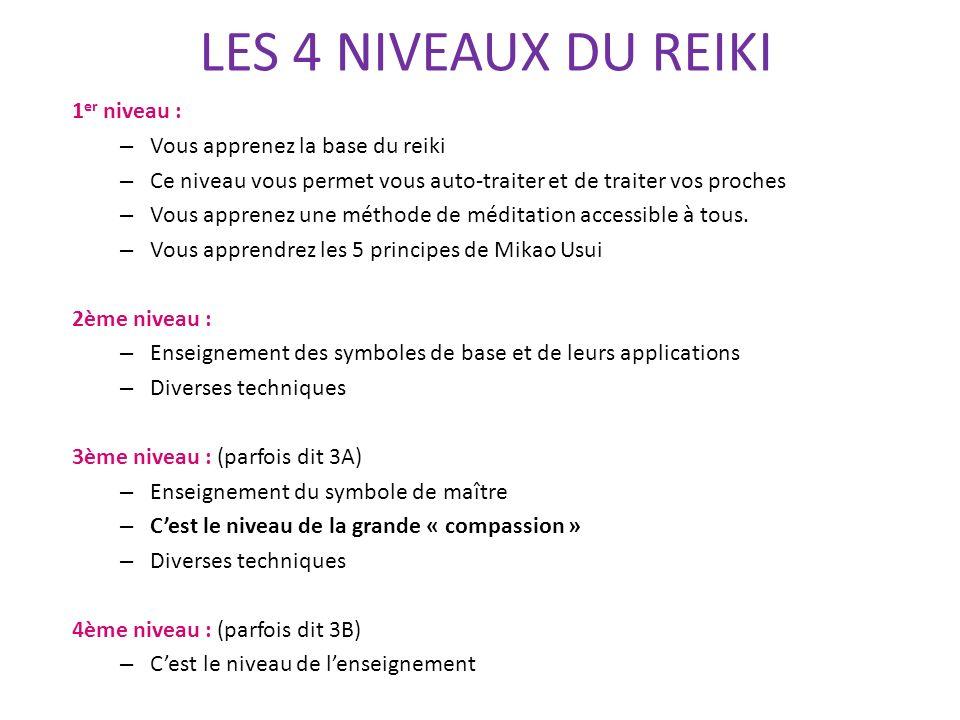 LES 4 NIVEAUX DU REIKI 1er niveau : Vous apprenez la base du reiki