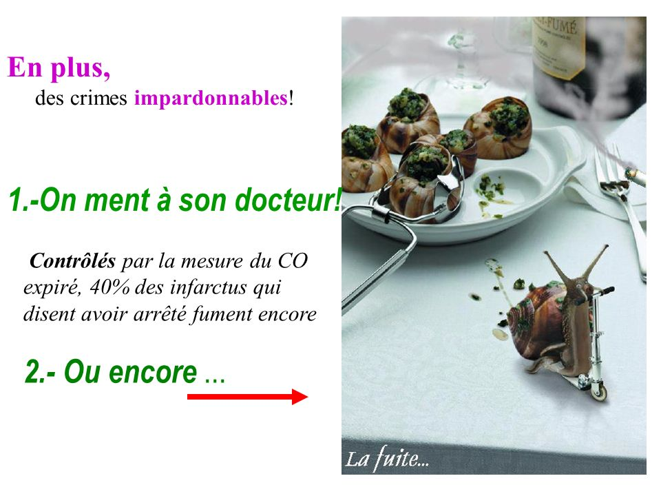 1.-On ment à son docteur! 2.- Ou encore ... En plus,