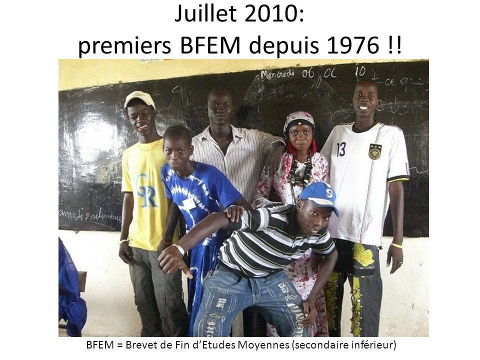 Juillet 2010: premiers BFEM depuis 1976 !!