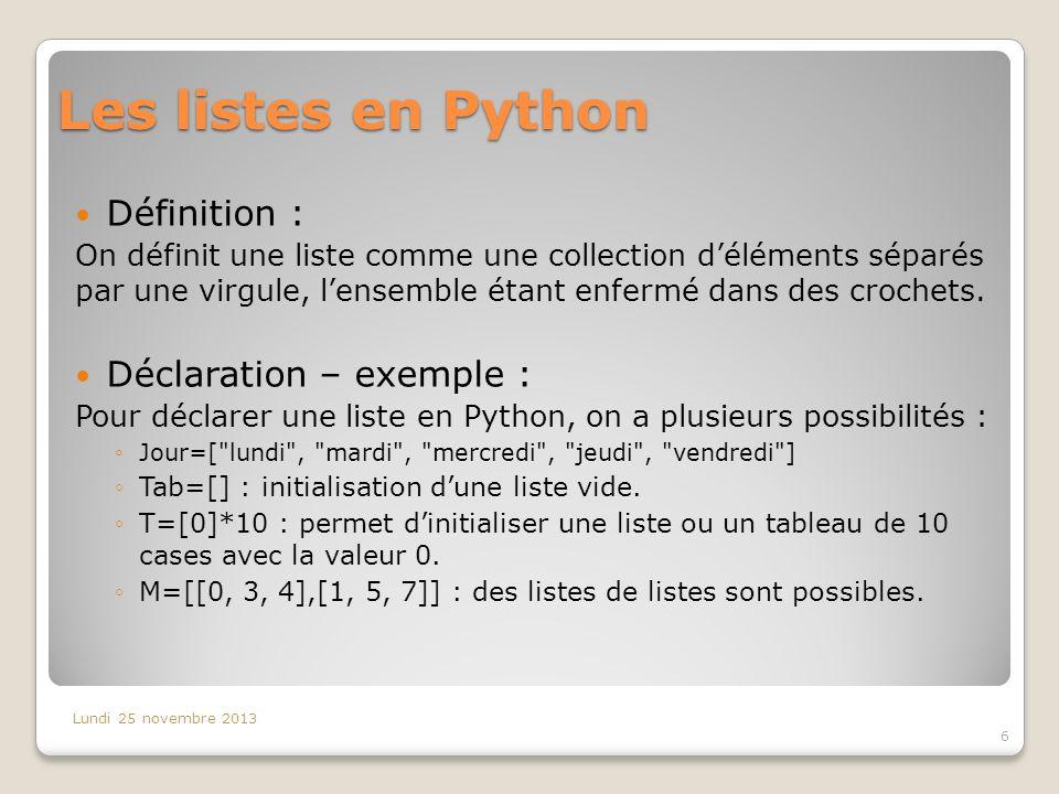 Les listes en Python Définition : Déclaration – exemple :