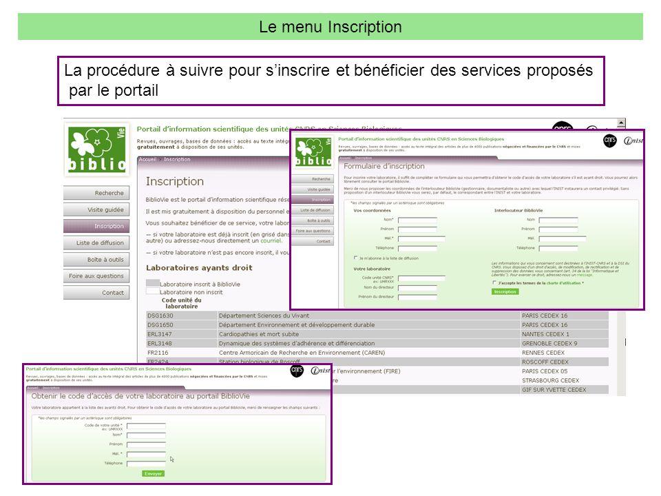 Le menu Inscription La procédure à suivre pour s'inscrire et bénéficier des services proposés.