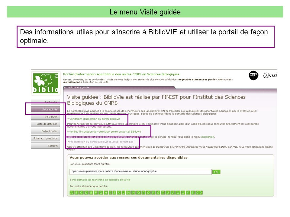 Le menu Visite guidée Des informations utiles pour s'inscrire à BiblioVIE et utiliser le portail de façon.