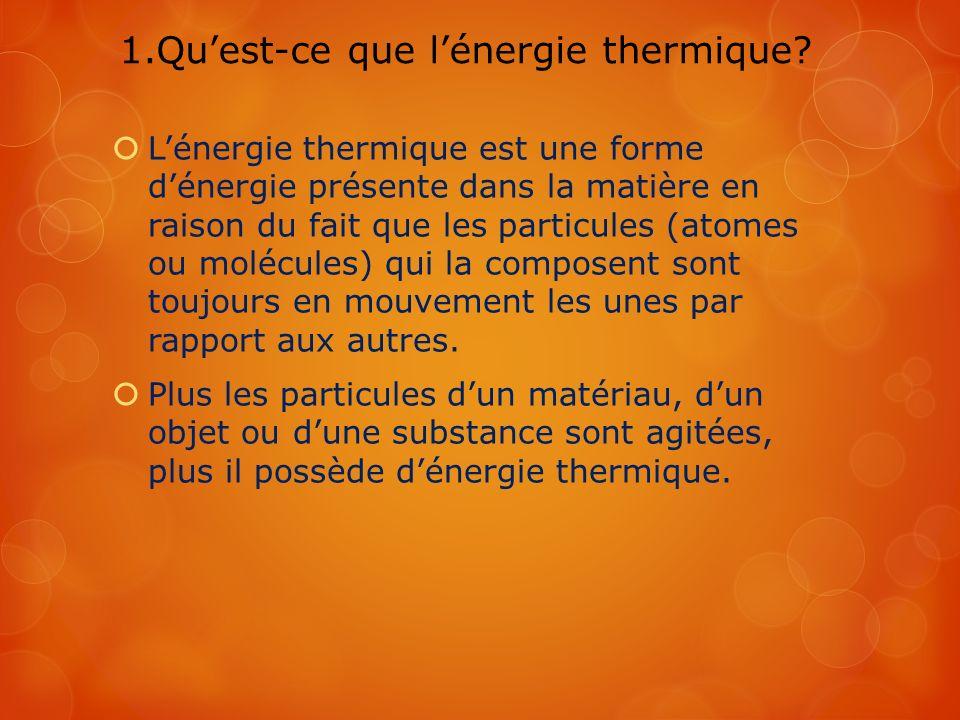 1.Qu'est-ce que l'énergie thermique