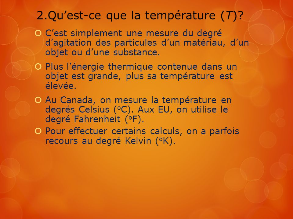 2.Qu'est-ce que la température (T)