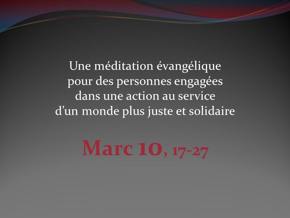 Marc 10, 17-27 Une méditation évangélique pour des personnes engagées
