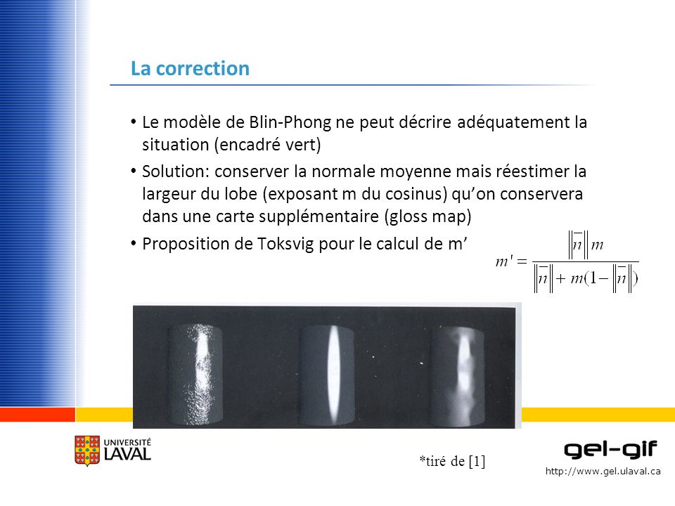 La correction Le modèle de Blin-Phong ne peut décrire adéquatement la situation (encadré vert)