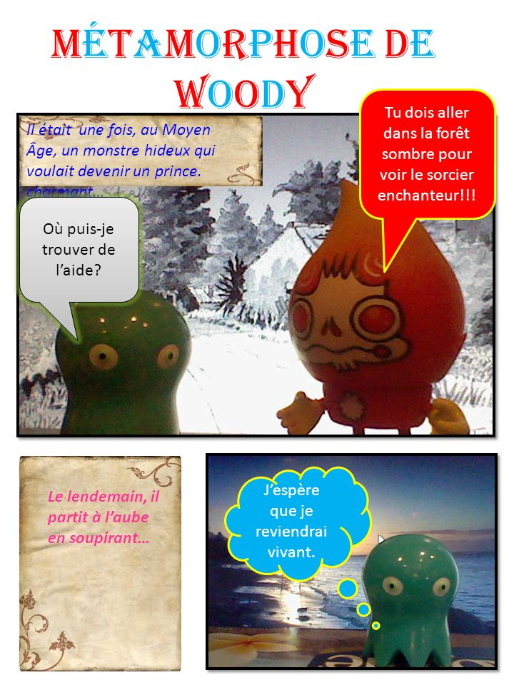 Métamorphose de Woody Tu dois aller dans la forêt sombre pour voir le sorcier enchanteur!!!