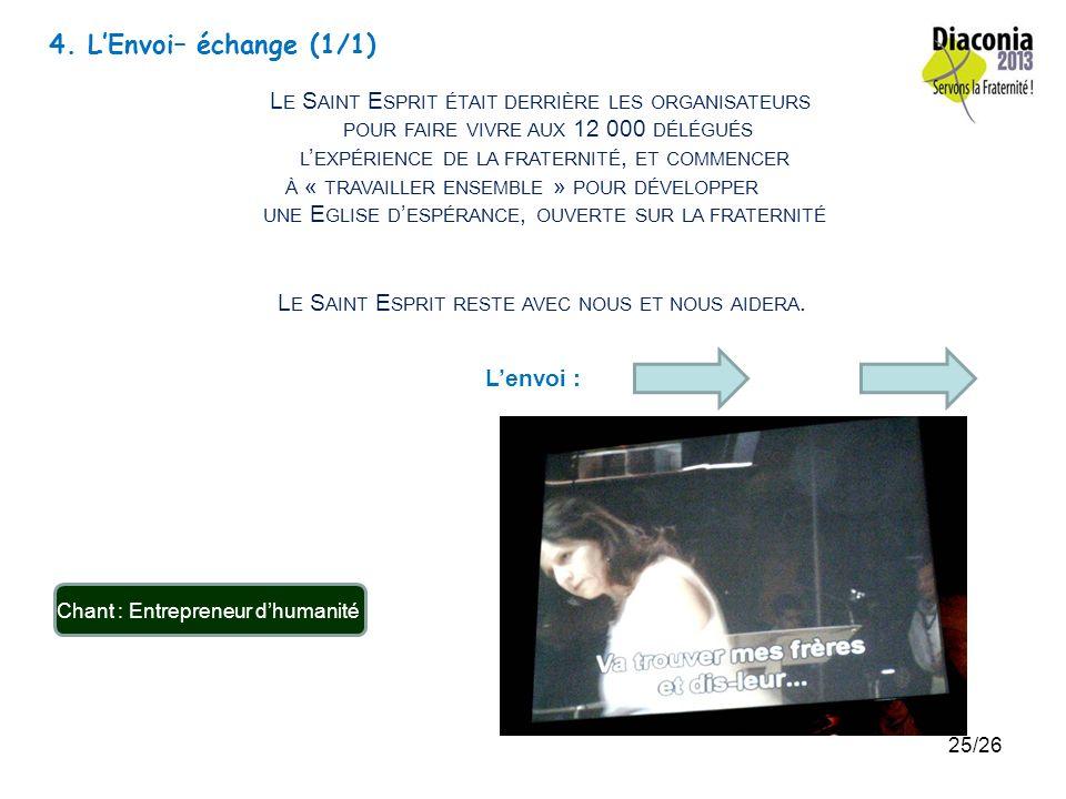 4. L'Envoi– échange (1/1) Le Saint Esprit était derrière les organisateurs. pour faire vivre aux 12 000 délégués.