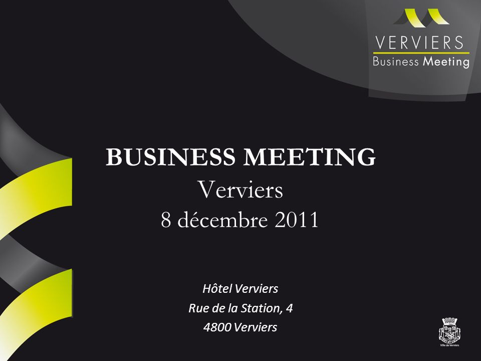 BUSINESS MEETING Verviers 8 décembre 2011