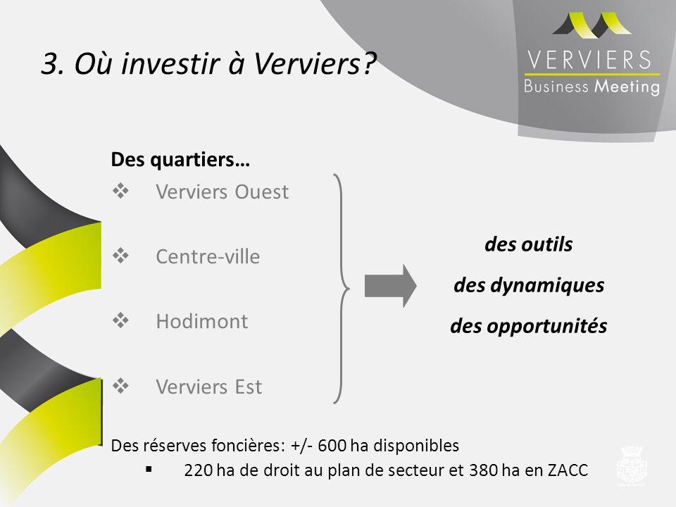 3. Où investir à Verviers Des quartiers… Verviers Ouest Centre-ville