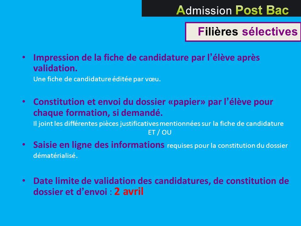 Filières sélectives Impression de la fiche de candidature par l'élève après validation. Une fiche de candidature éditée par vœu.
