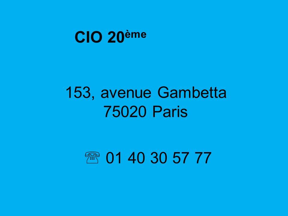 CIO 20ème 153, avenue Gambetta 75020 Paris  01 40 30 57 77 2
