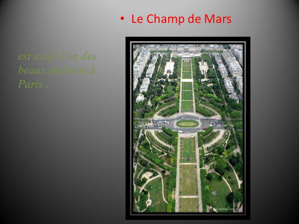 Le Champ de Mars est aussi l un des beaux endroits à Paris…