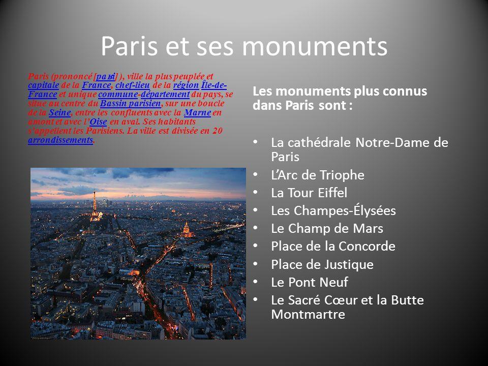 Paris et ses monuments Les monuments plus connus dans Paris sont :