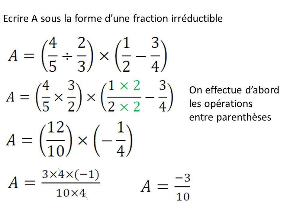Ecrire A sous la forme d'une fraction irréductible