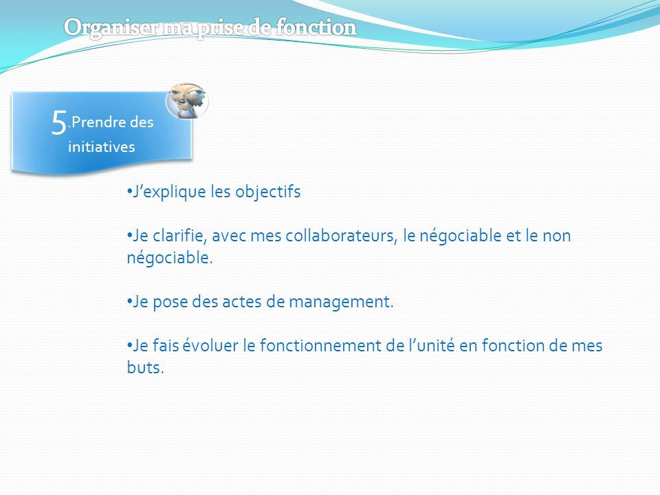 5.Prendre des initiatives