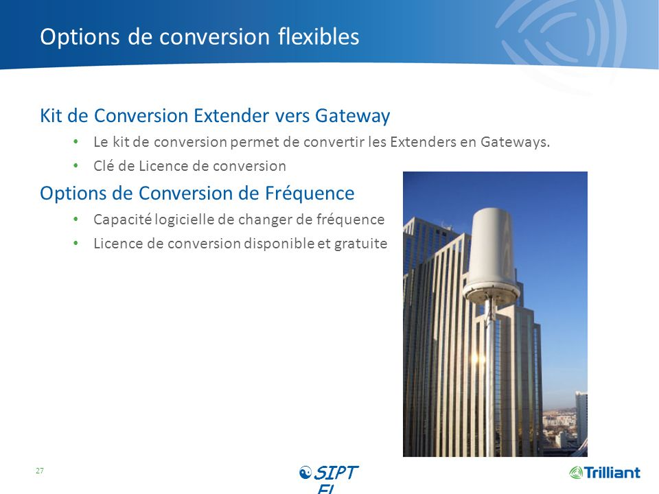Options de conversion flexibles