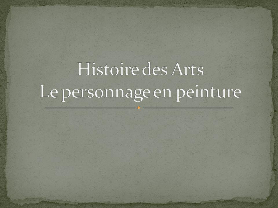 Histoire des Arts Le personnage en peinture