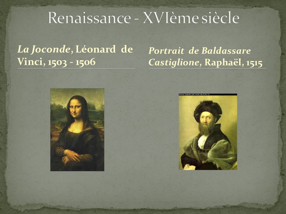 Renaissance - XVIème siècle